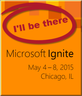 See me at Microsoft Ignite Conference in Chicago 2015